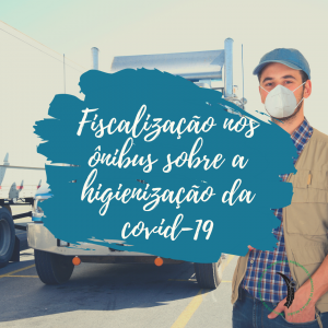Fiscalização nos ônibus sobre a higienização da covid-19